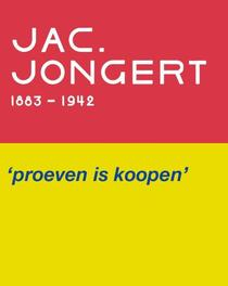 Jac. Jongert 1883-1942: 1883 - 1942 Jac. Jongert, 1883-1942, Jac. Jongert, Hardcover