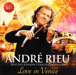 LOVE IN VENICE *2014 ALBUM WITH 'ITALIAN MELODIES' THE 'STRAUSS' WAY* ANDRE RIEU, CD