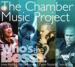 CHAMBER MUSIC PROJECT WHO'S THE BOSSA, CD