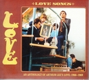 LOVE SONGS AN ANTHOLOGY OF ARTHUR LEE'S LOVE: 1966-1969