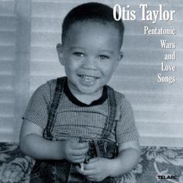 PENTATONIC WARS & LOVE.. .. SONGS Audio CD, OTIS TAYLOR, CD
