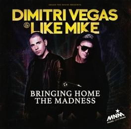 BRINGING HOME THE MADNESS VEGAS, DIMITRI & LIKE MIK, CD