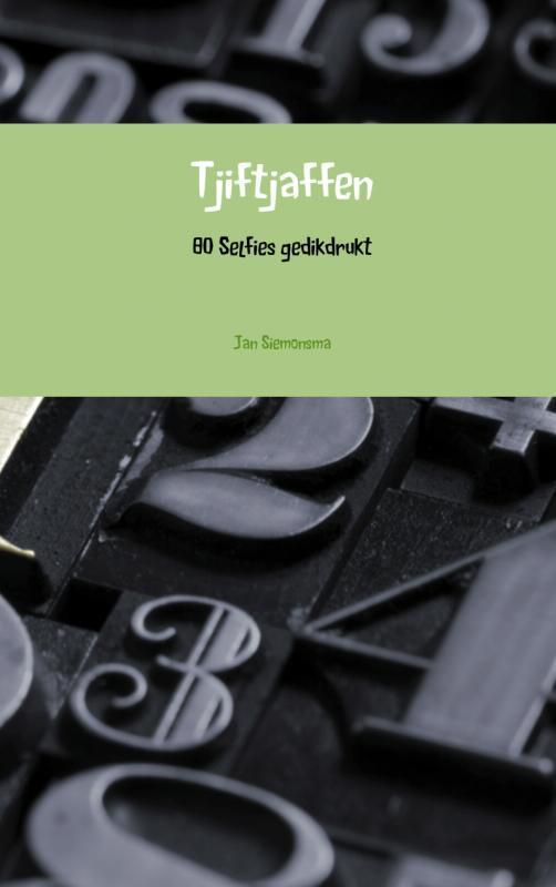 Tjiftjaffen 80 Selfies gedikdrukt, Siemonsma, Jan, Paperback