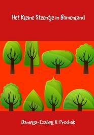 Het kleine steentje in bomenland Proshak, Daniella-Izabell V., Hardcover