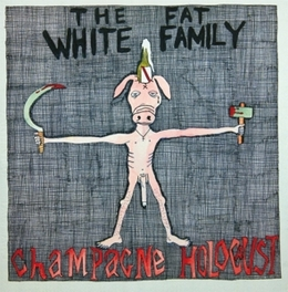CHAMPAGNE HOLOCAUST FAT WHITE FAMILY, CD