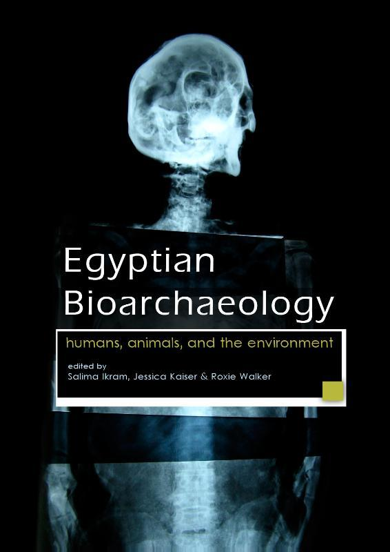 Egyptian bioarchaeology humans, animals, and the environment, Paperback