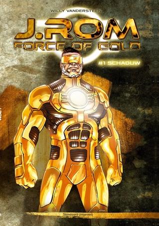 J.ROM, FORCE OF GOLD 01. SCHADUW