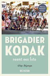 Brigadier Kodak neemt een foto de beste verhalen uit de serie 'Every picture tells a story', Wiep Idzenga, Paperback