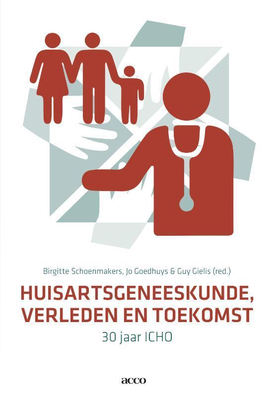 Opleiding huisartsgeneeskunde 30 jaar ICHO ... meer dan een opleiding!, Goedhuys, Jo, Hardcover