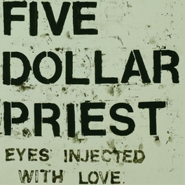 EYES INJECTED WITH LOVE FIVE DOLLAR PRIEST, Vinyl LP