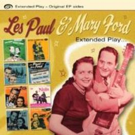 EXTENDED.. .. PLAY...ORIGINAL EP SIDES PAUL, LES & MARY FORD, CD