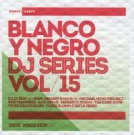 BLANCO Y NEGRO DJ..15 .. SERIES 15//W/RIO/REMADY/BODYBANGERS/ALEX KENJI/A.O. V/A, CD
