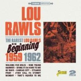 RAREST LOU RAWLS -BEGININ .. BEGINNING 1959-1962 LOU RAWLS, CD