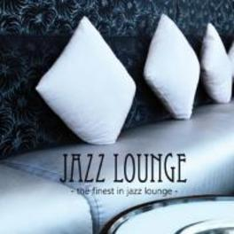JAZZ LOUNGE-THE FINEST IN JAZZ LOUNGE V/A, CD