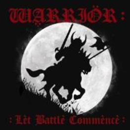 LET BATTLE.. -REISSUE- .. COMMENCE // NWOBHM OBSCURE CLASSIC REISSUED! WARRIOR, CD
