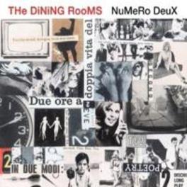 NUMERO DEUX + 2 DINING ROOMS, CD