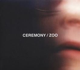 ZOO CEREMONY, CD