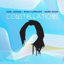 CONSTELLATIONS LATHAM/CARNIAUX/EGAN, CD