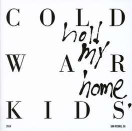 HOLD MY HOME *5TH ALBUM FOR LONG BEACH, CALIFORNIA QUITET* Cold War Kids, CD