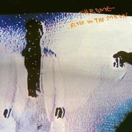 BLOOD ON THE.. -REISSUE- 1981 ALBUM CHROME, CD