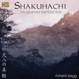 SHAKUHACHI -JAPANESE BAMB ...BAMBOO FLUTE RICHARD STAGG, CD
