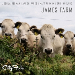 CITY FOLK JOSHUA REDMAN/AARON PARKS/MATT PENMAN/ERIC HARLAND JAMES FARM, CD
