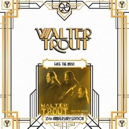 FACE THE MUSIC *25TH.. .. ANNIVERSARY EDITION* WALTER TROUT, LP