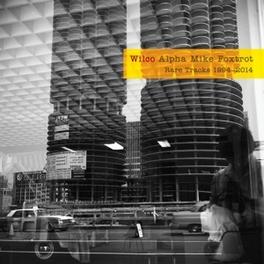 ALPHA MIKE FOXTROT RARE TRACKS 1994-2014 WILCO, Vinyl LP