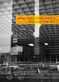 ALPHA MIKE FOXTROT RARE TRACKS 1994-2014 WILCO, CD