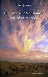 De historische Mohammed de Mekkaanse verhalen, Jansen, Hans, Paperback