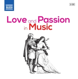 LOVE AND PASSION IN MUSIC BERLIOZ/BIZET/DELIBES/ELGAR/FIBICH/MAHLER/MASCAGNI... V/A, CD