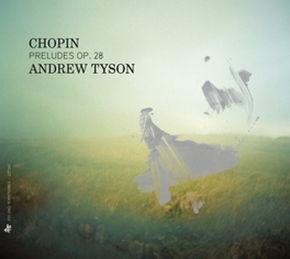 PRELUDES OP.28 ANDREW TYSON F. CHOPIN, CD
