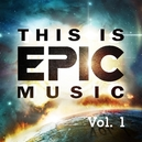 THIS IS EPIC MUSIC VOL. 1 ALL TRACKS FOR THE FIRST TIME ON CD