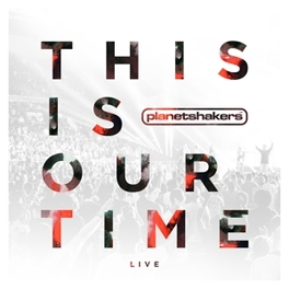 THIS IS OUR TIME -CD+DVD- PLANETSHAKERS, CD