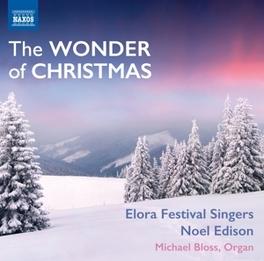 WONDER OF CHRISTMAS NOEL EDISON ELORA FESTIVAL SINGERS, CD