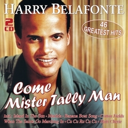 COME MISTER TALLY MAN 46 GREATEST HITS Belafonte, Harry, CD