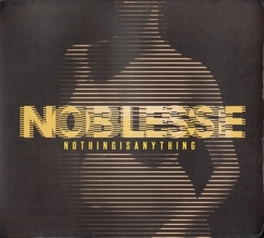 NOTHING IS ANYTHING *2014 CONCEPT ALBUM FOR DUTCH (THE HAGUE) ROCK TRIO* NOBLESSE, CD
