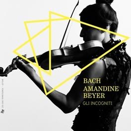GLI INCOGNITI AMANDINE BEYER J.S. BACH, CD