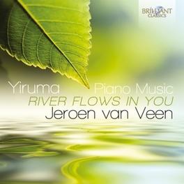 RIVER FLOWS IN YOU JEROEN VAN VEEN Jeroen van Veen, CD