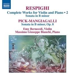 COMPLETE WORKS FOR VIOLIN EMY BERNECOLI/MASSIMO GIUSEPPE BIANCHI RESPIGHI/PICK-MANGIAGALLI, CD