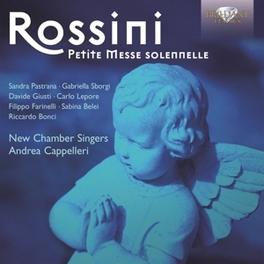 PETITE MESSE SOLENNELLE NEW CHAMBER SINGERS/ANDREA CAPPELLERI G. ROSSINI, CD