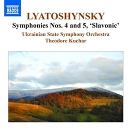 SYMPHONIES NO.4 & 5 UKRAINIAN STATE S.O./THEODORE KUCHAR B. LYATOSHYNSKY, CD