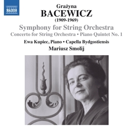 SYMPHONY FOR STRING ORCHE CAPELLA BYDGOSTIENSIS CHAMBER ORCHESTRA G. BACEWICZ, CD