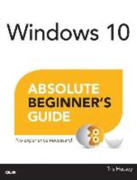 Windows 10 Absolute Beginner's Guide Wright, Alan, Paperback