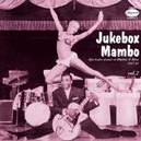 JUKEBOX MAMBO 2 FT. CHRIS POWELL/JIMMY NOLEN/T-BONE WALKER/A.O.
