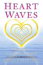 Heart waves open up to your heart potential; a guided approach, Martens, Ronald, Paperback