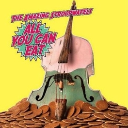 ALL YOU CAN EAT BEST OF 2000-2014 AMAZING STROOPWAFELS, CD