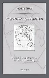 Parade van gebeenten gedichten & reportages over de Eerste Wereldoorlog, Roth, Joseph, Paperback