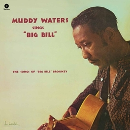 SINGS BIG BILL.. -HQ- 2 BONUS TRACKS / 180GR. MUDDY WATERS, Vinyl LP