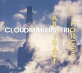 ABSTRACT FORCES CLOUDMAKERS TRIO, CD